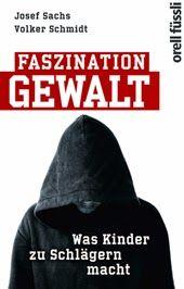 Buch, Kultur und Lifestyle- Philosophie und Psychologie: Rezension: Faszination Gewalt- Josef Sachs, Volker ...