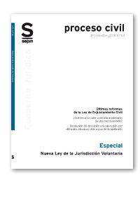 Nueva Ley de Jurisdicción voluntaria: ESPECIAL. Proceso civil 121. Cuaderno jurídico. SEPIN