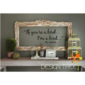 If you're a bird.. I'm a bird Wall Decal Quote Vinyl Love The Notebook Large Nice Sticker