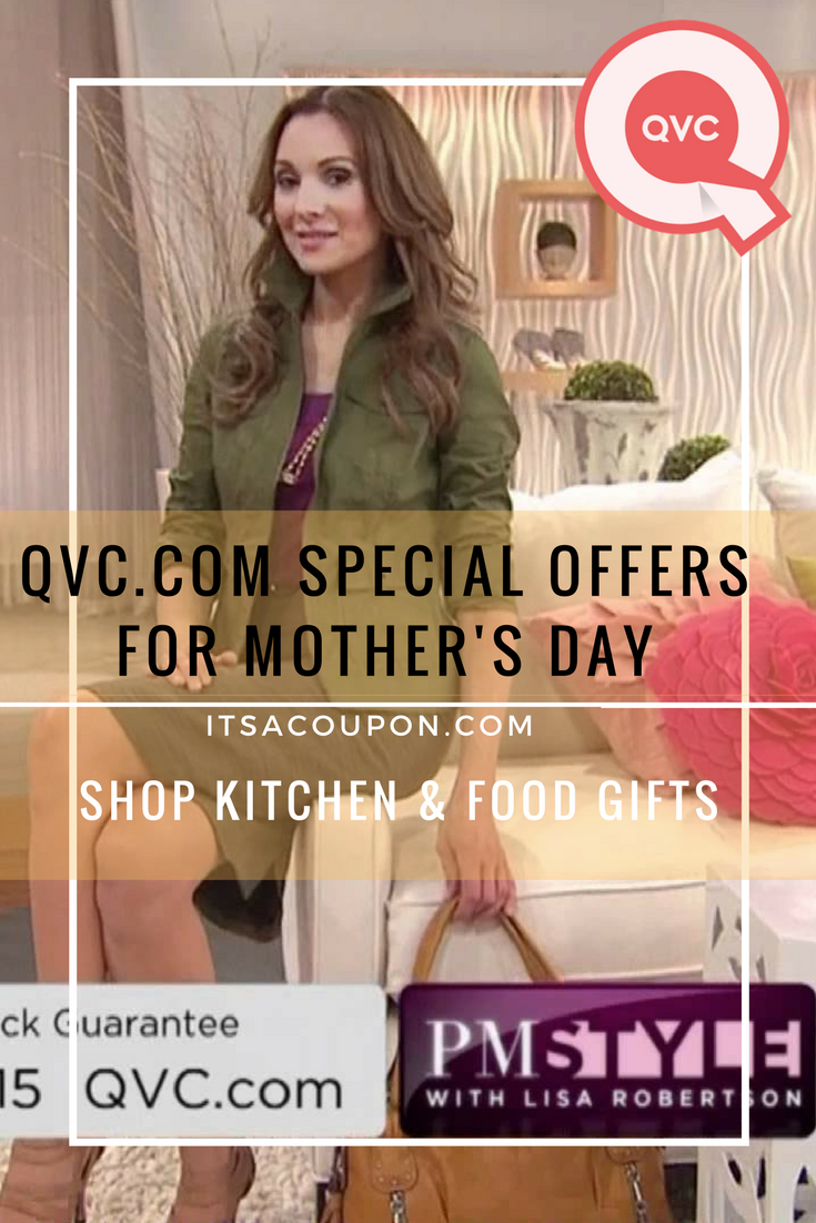 New customer qvc promo code - Qvc Com Special Mother S Day Offers Shop Kitchen Food Gifts Motherday