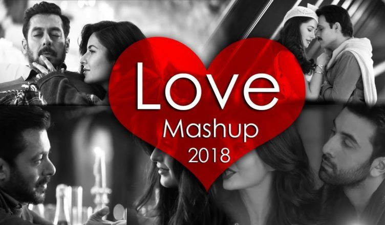 Love Mashup 2018 - DJ Danish | Best Bollywood Hindi Valentine Mashup