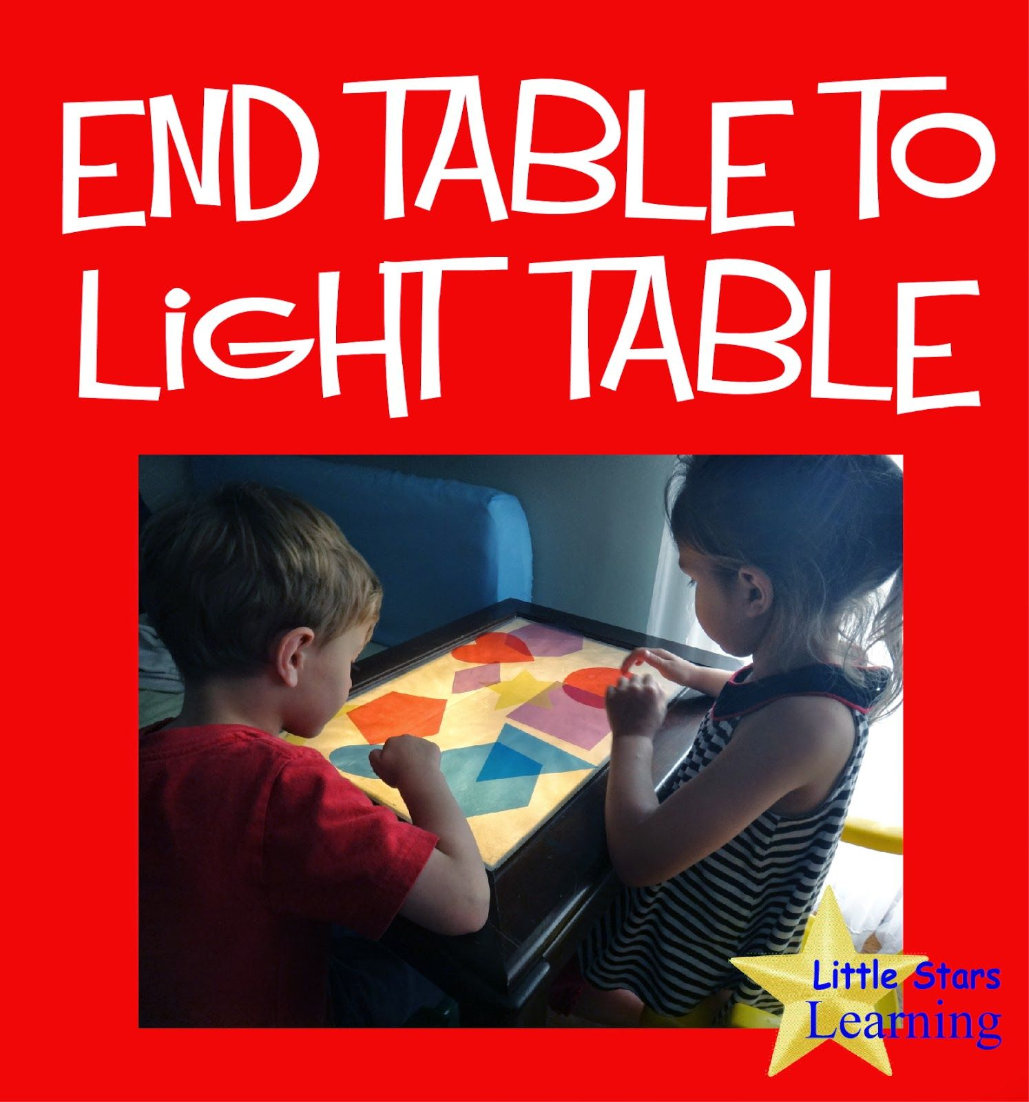 Little Stars Learning: End Table to Light Table
