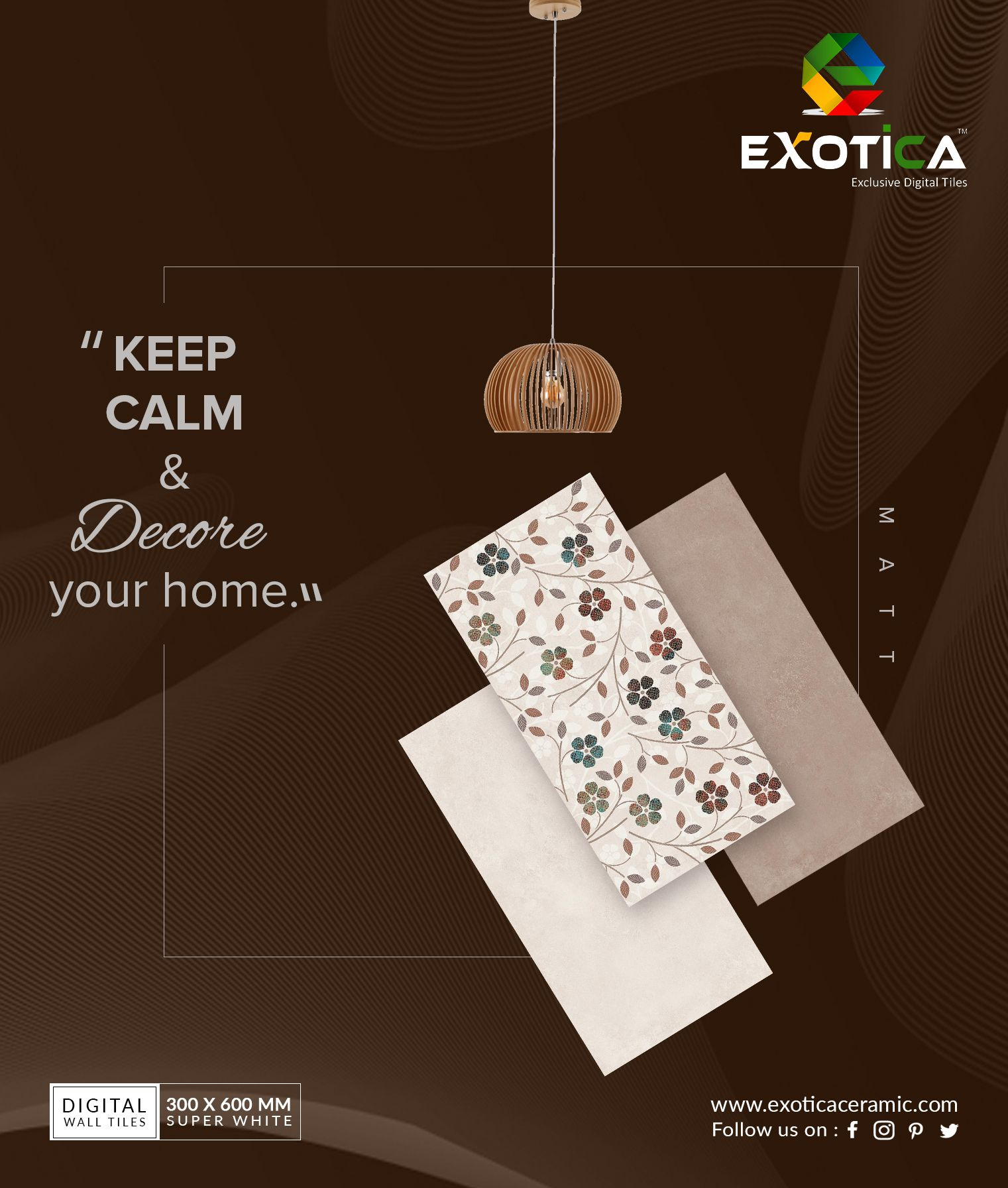 Keep Calm Decore Your Home Exoticatiles Exotica Morbi Exporter Walldecor Digitalwalltiles Tilesofindia Manufacturer Digital Wall Wall Tiles Tiles