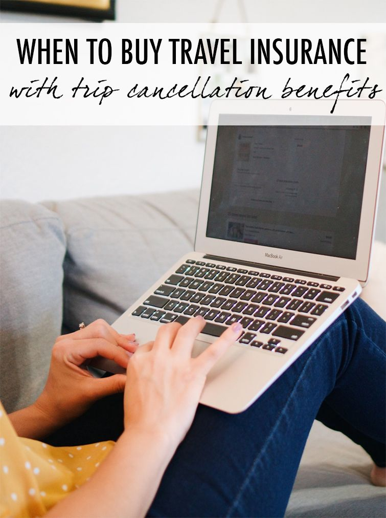 When To Buy Travel Insurance With Trip Cancellation Benefits In