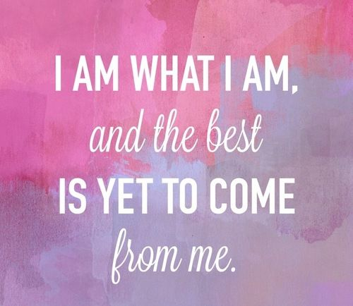 New daily mantra. hellogiggles:  The Best Is Yet To Come…