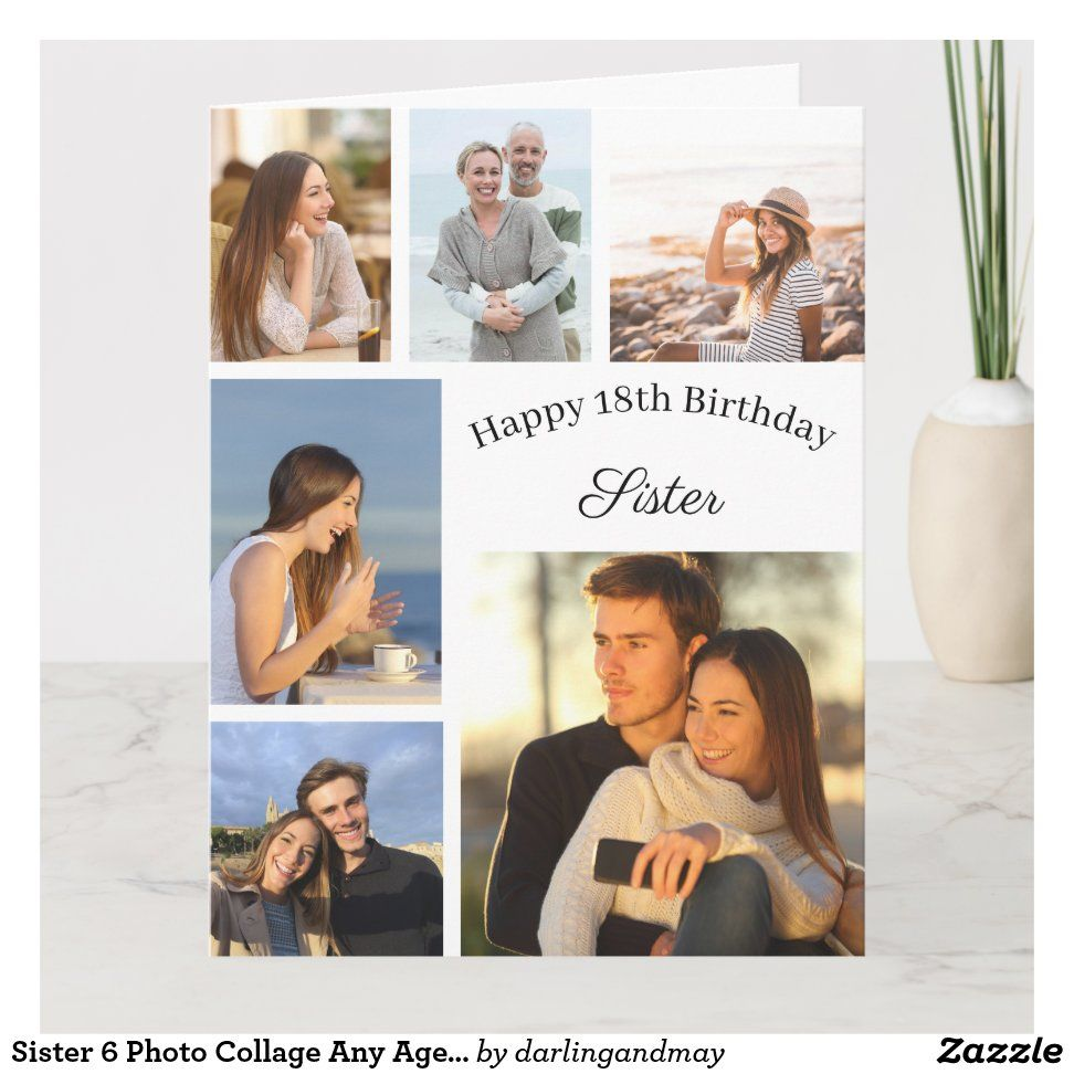 Sister 6 Photo Collage Any Age Big Birthday Card Zazzle Com Big Birthday Cards Photo Collage Birthday Cards