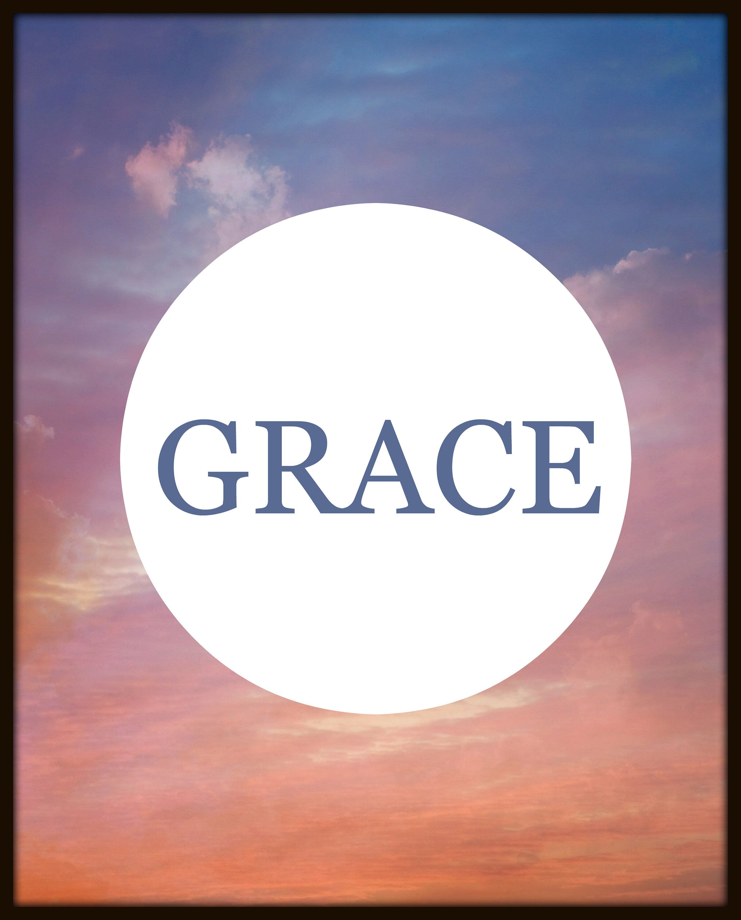 Grace will take you places that nothing else can grace one word