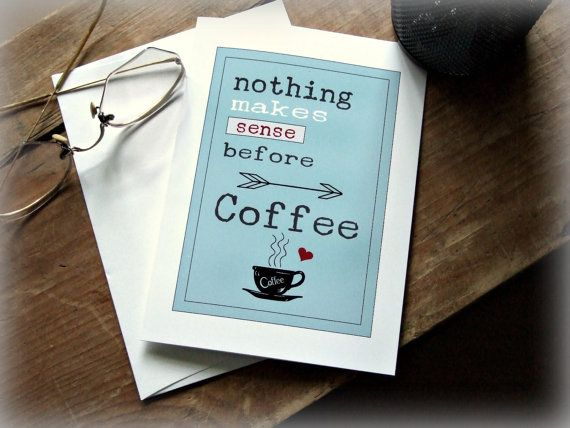 Funny Coffee Card Coffee Lovers Gift Card Best Friend Card Etsy Coffee Cards Coffee Lover Gifts Quote Cards