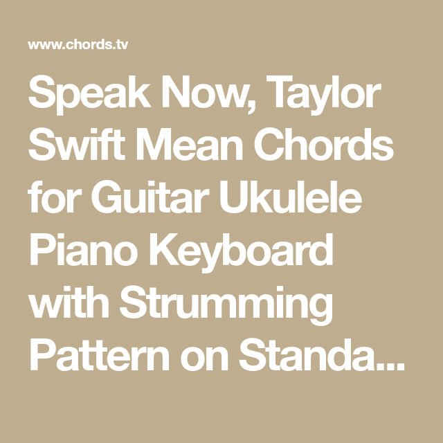 Speak Now, Taylor Swift Mean Chords for Guitar Ukulele Piano ...