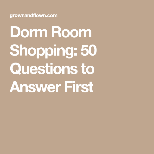 Dorm Room Shopping: 50 Questions to Answer First