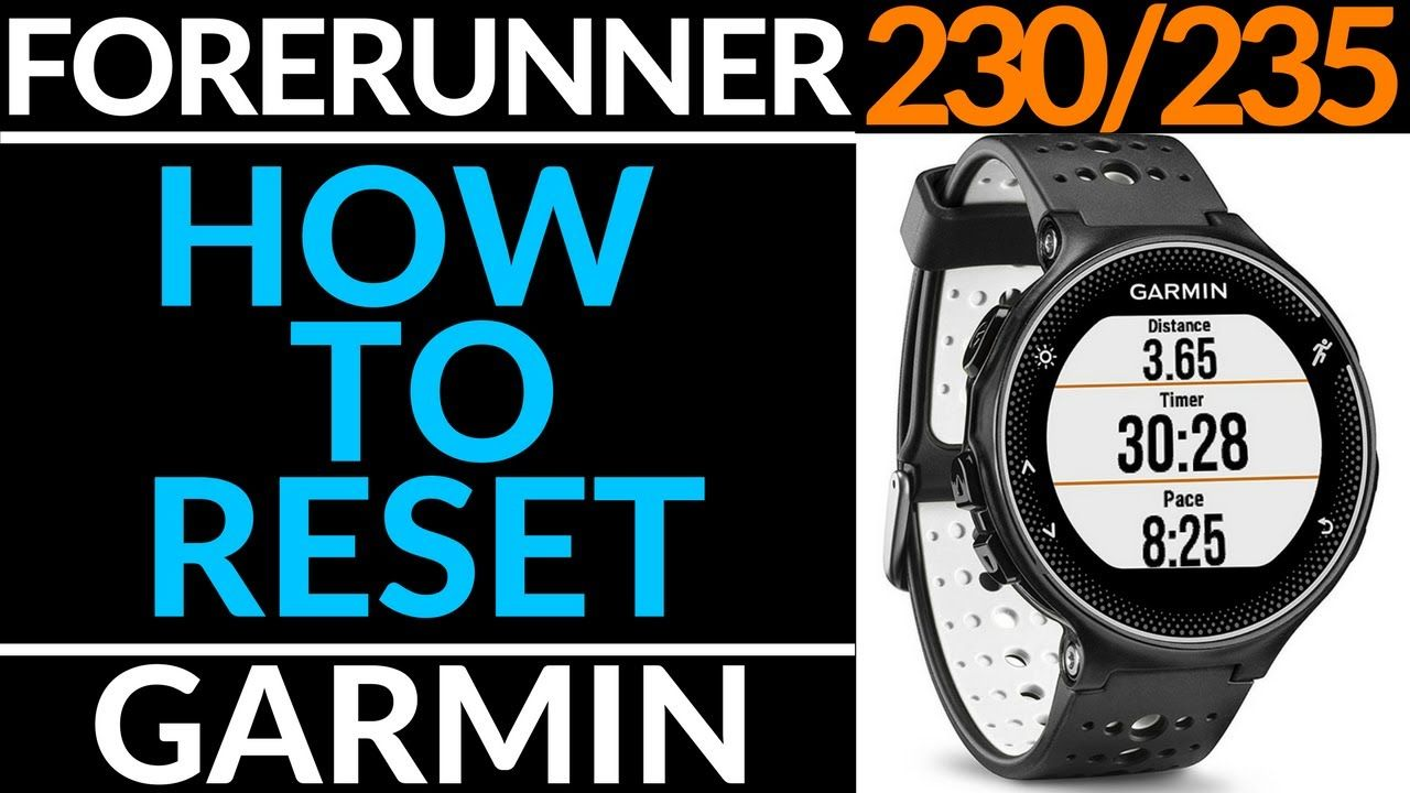 How to Reset or Restart Garmin Forerunner 230 / 235 - Factory Reset