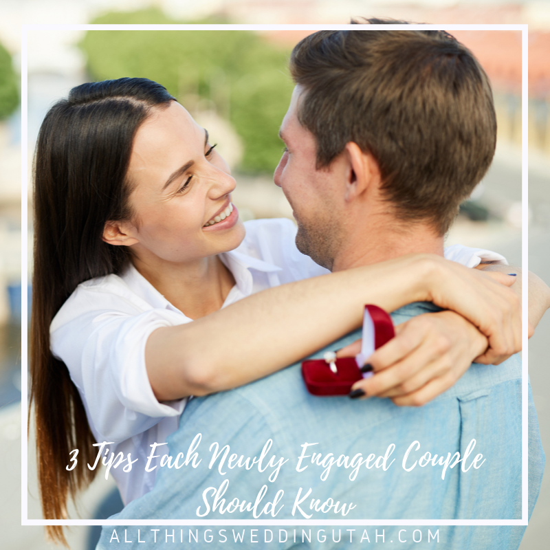 3 Tips Each Newly Engaged Couple Should Know