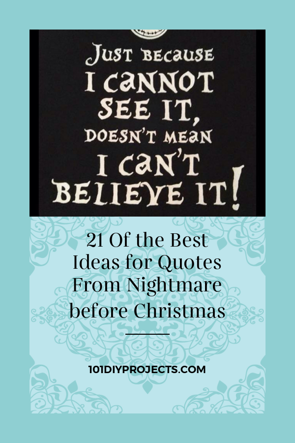 21 Of The Best Ideas For Quotes From Nightmare Before Christmas Christmas Love Quotes Nightmare Before Christmas Quotes Christmas Quotes Images