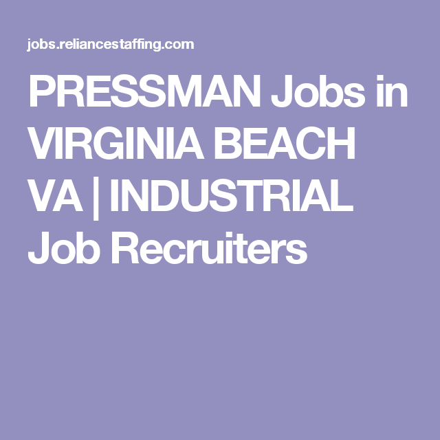 pressman jobs in virginia beach va industrial job recruiters