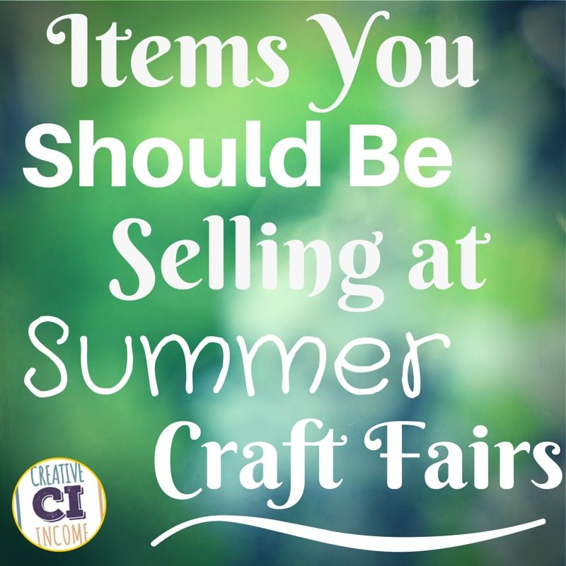 Craft show bestsellers what you should sell at summer for What craft should i do