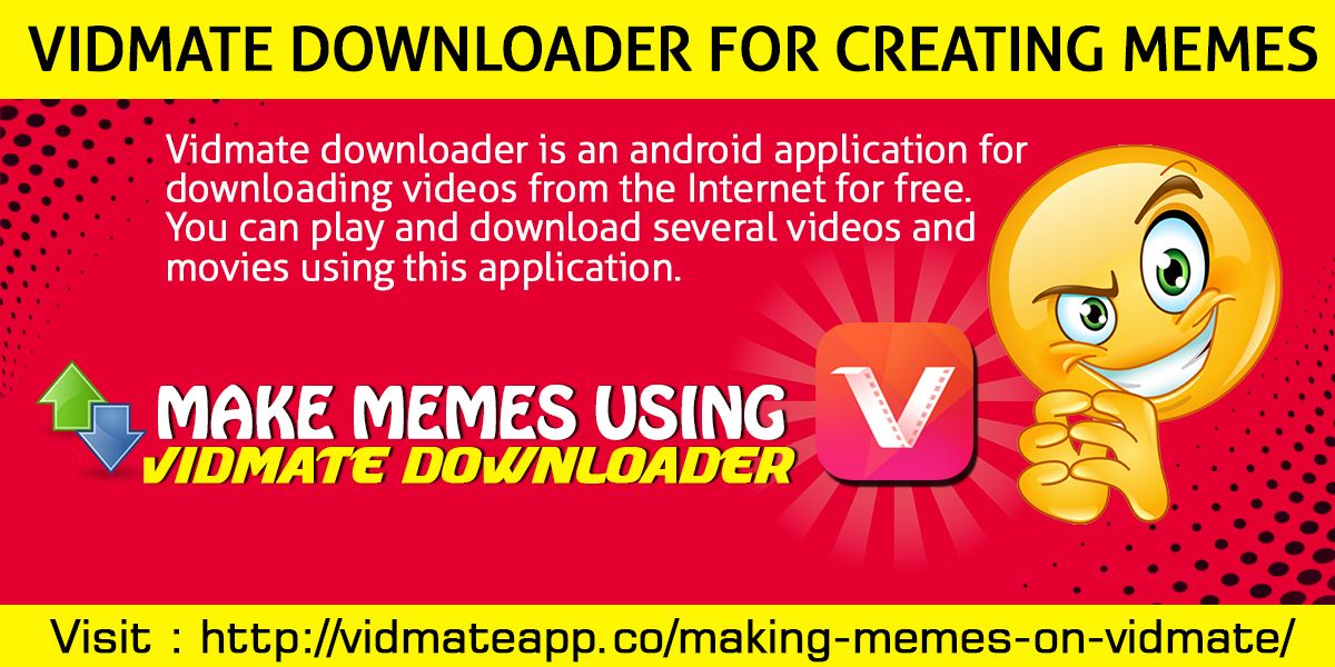 Vidmate Downloader App Offers A Simple But Effective Way To Download Videos From Various Video Streaming Platforms Create Memes How To Make Memes Download App