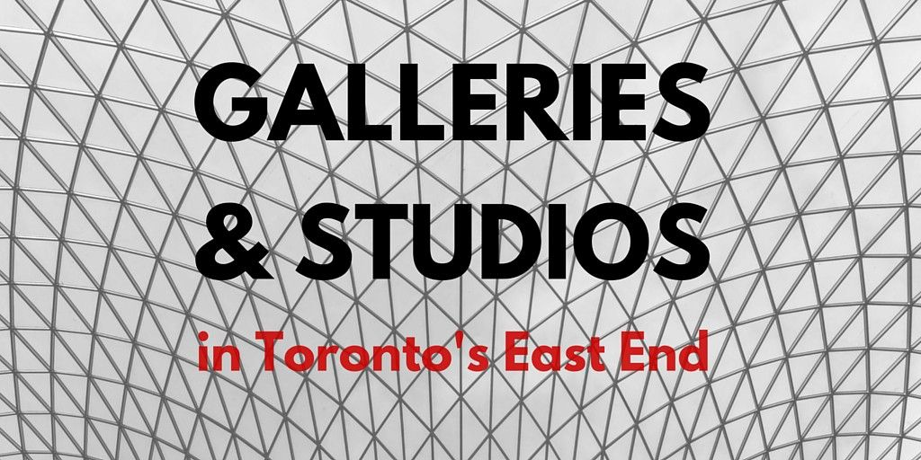 Galleries & Studios in Toronto's East End