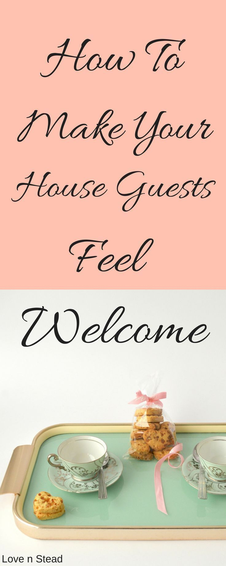Ways to Make Your House Guests Feel Make it
