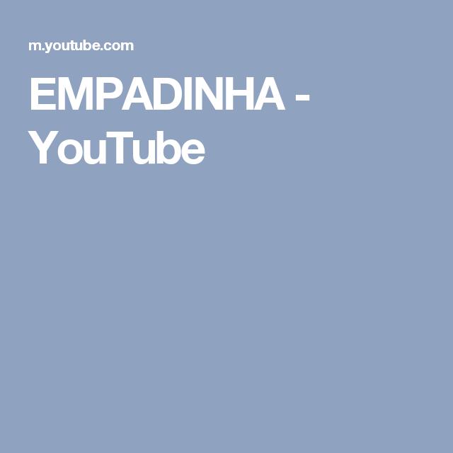 EMPADINHA - YouTube