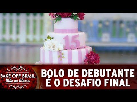 Bake Off Brasil (27/08/16) - Bolo de Debutante é o grande desafio final do Bake Off - YouTube