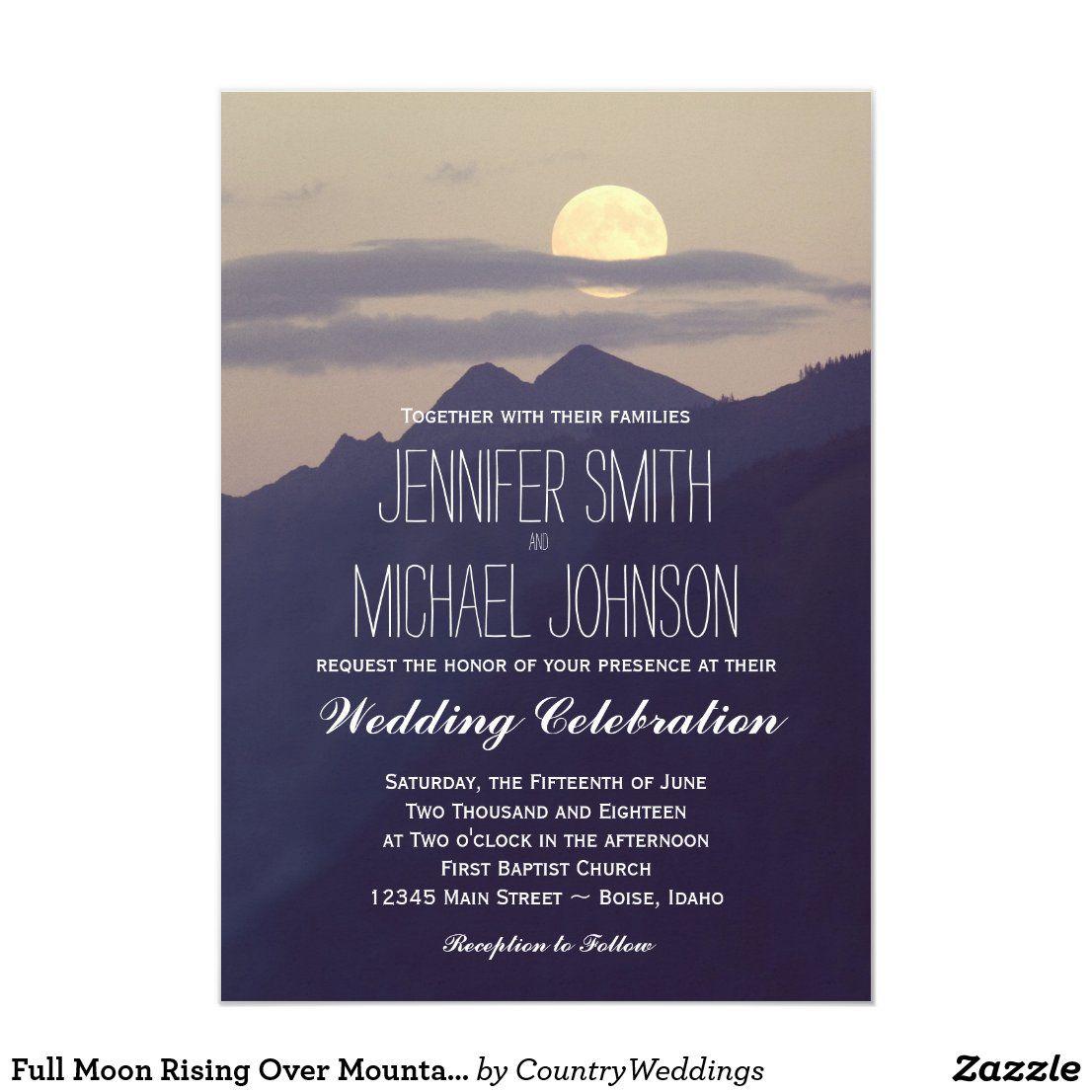 Full Moon Rising Over Mountains Wedding Invites Zazzle Com Mountain Wedding Invitations Nature Wedding Invitations Wedding Invitations