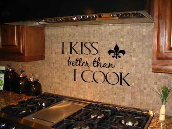 I Kiss Better Than I Cook Vinyl Wall Art Decal Kitchen Decor - Custom vinyl wall decals for kitchen backsplash