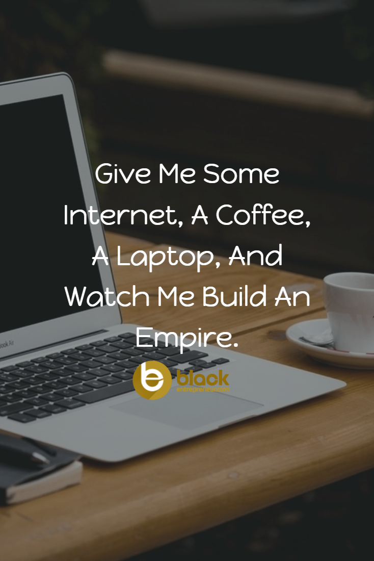 Give Me Some Internet, A Coffee, A Laptop, And Watch Me ...