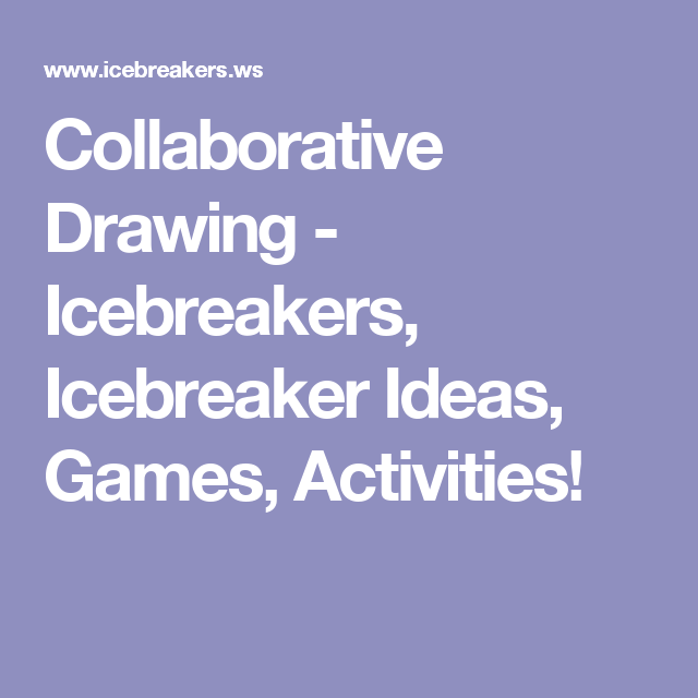 Collaborative Activities For The Classroom ~ Collaborative drawing icebreakers icebreaker ideas