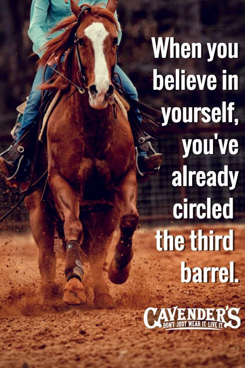 Barrel Racing Quotes When You Believe In Yourself You've Already Circled The Third .