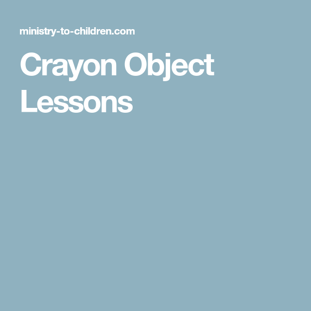 Crayon Object Lessons | OBJECT Lessons for Children's Message