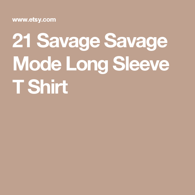 21 Savage Savage Mode Long Sleeve T Shirt