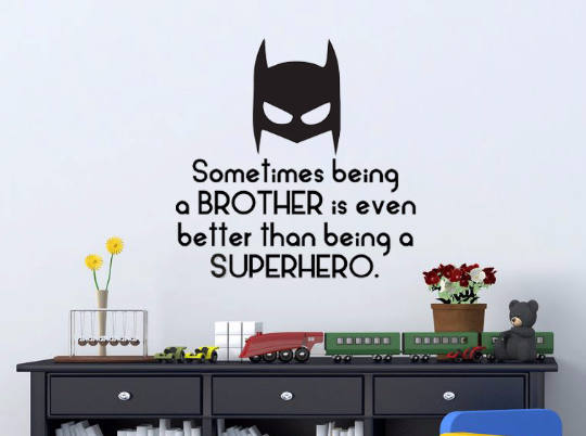 Being a brother is better that being a superhero but superheroes are awesome so this quote is perfect for the superhero in your life
