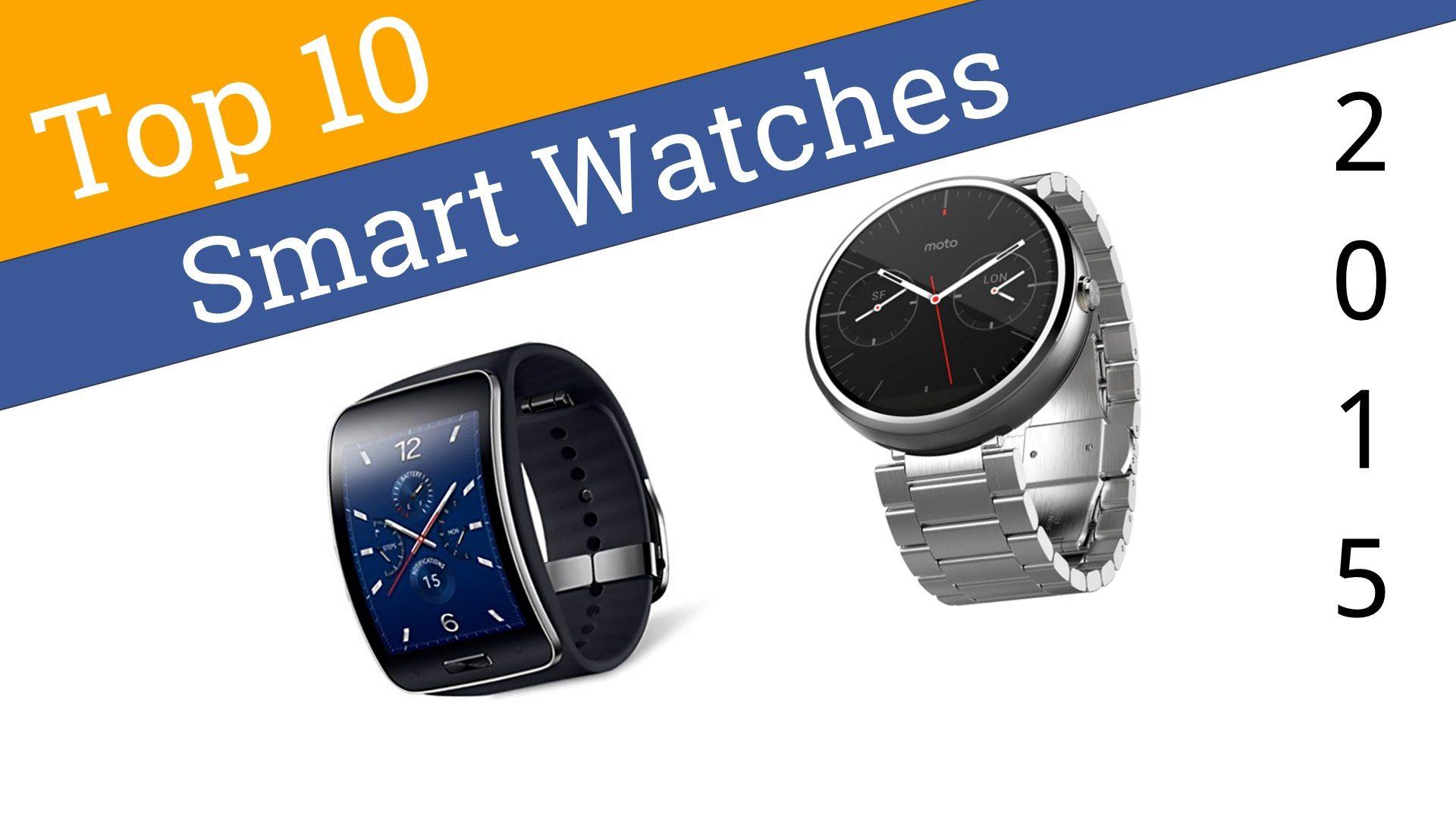 10 Best Smart Watches 2015 Best smart watches, Smart