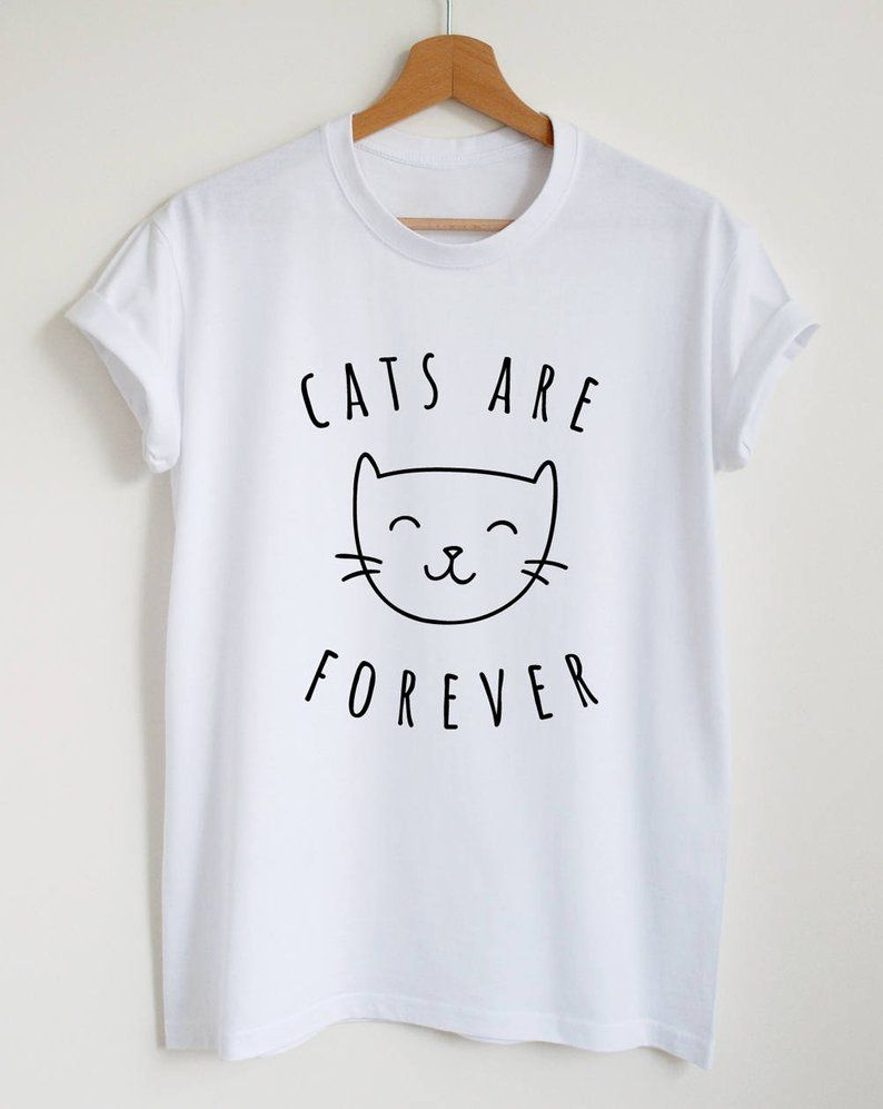 Cat shirt, cute cat tshirt, cats are forever, funn
