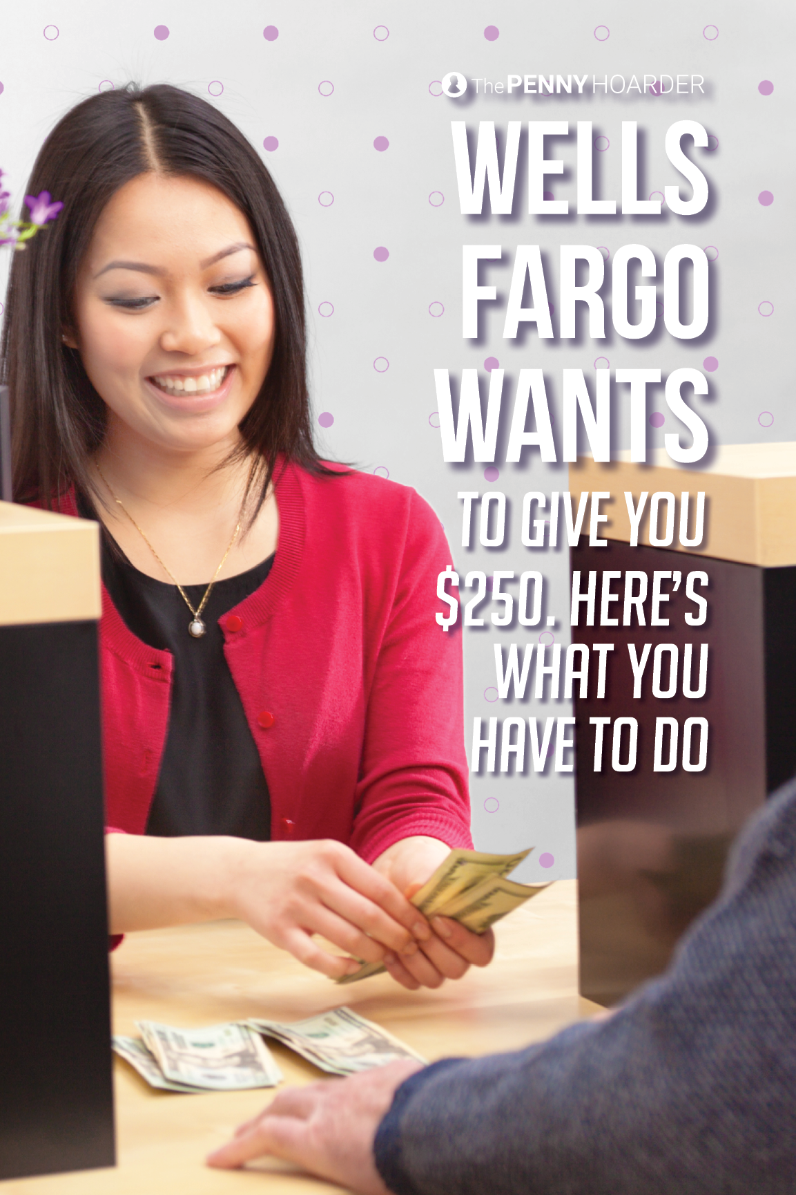 Stung By Scandal Wells Fargo Is Offering A 250 Bonus If