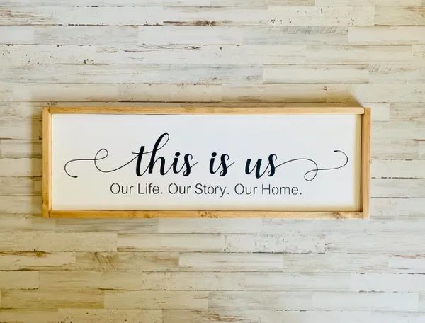 This Is Us, Our Life, Our Story, Our Home Wood Sign