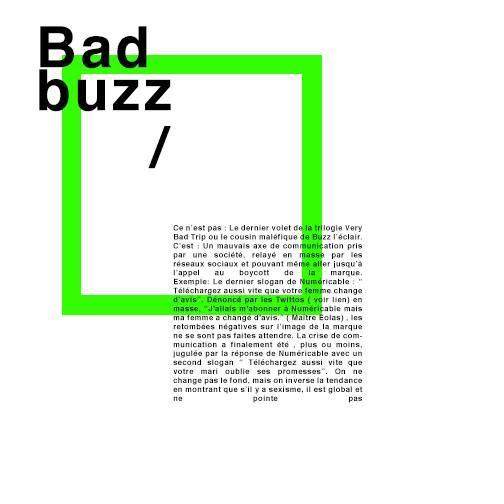 BAD BUZZ Ce n'est pas : Le dernier volet de la trilogie Very Bad Trip ou le cousin maléfique de Buzz l'éclair. // C'est : Un mauvais axe de #communication pris par une société, relayé en masse par les réseaux sociaux et pouvant même aller jusqu'à l'appel au boycott de la marque. #themot #graphic #design #word #badbuzz #typography