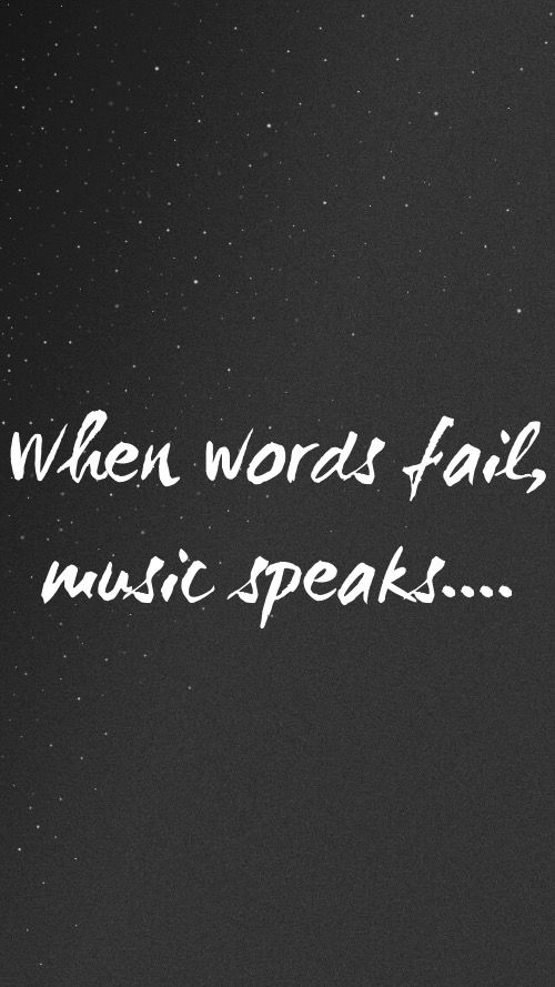 when words fail music speaks music quote iphone