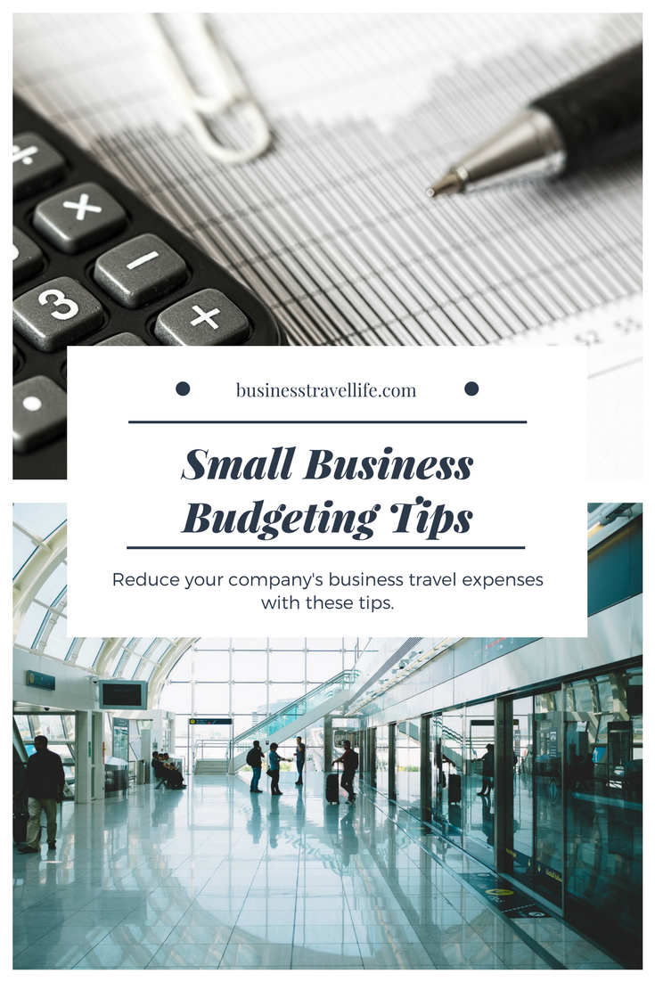 Small Business Budgeting Tips How To Reduce Your Company S Travel Expenses