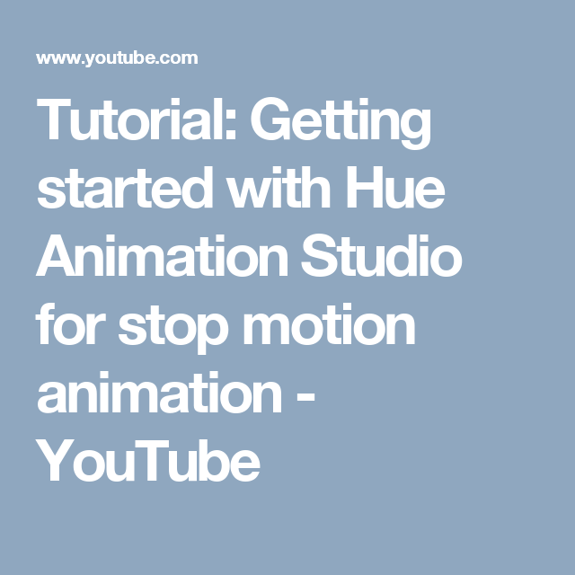Tutorial: Getting started with Hue Animation Studio for stop