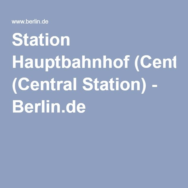 Station Hauptbahnhof (Central Station) - Berlin.de