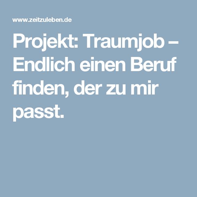 Projekt Traumjob Endlich Einen Beruf Finden Der Zu Mir Passt Traumjob Berufe Job Finden