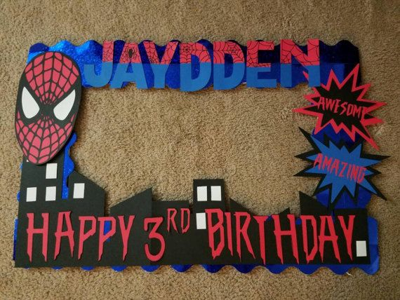 Spider Man Photo Booth Frame | Pinterest | Special birthday, Man ...