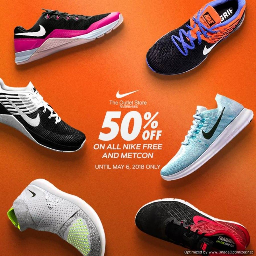 02b5b0034c483 Attack your workouts with a new pair of kicks at half the price when you  shop at The Outlet Store Riverbanks Marikina! Enjoy up to 50% OFF on all  Nike Free ...