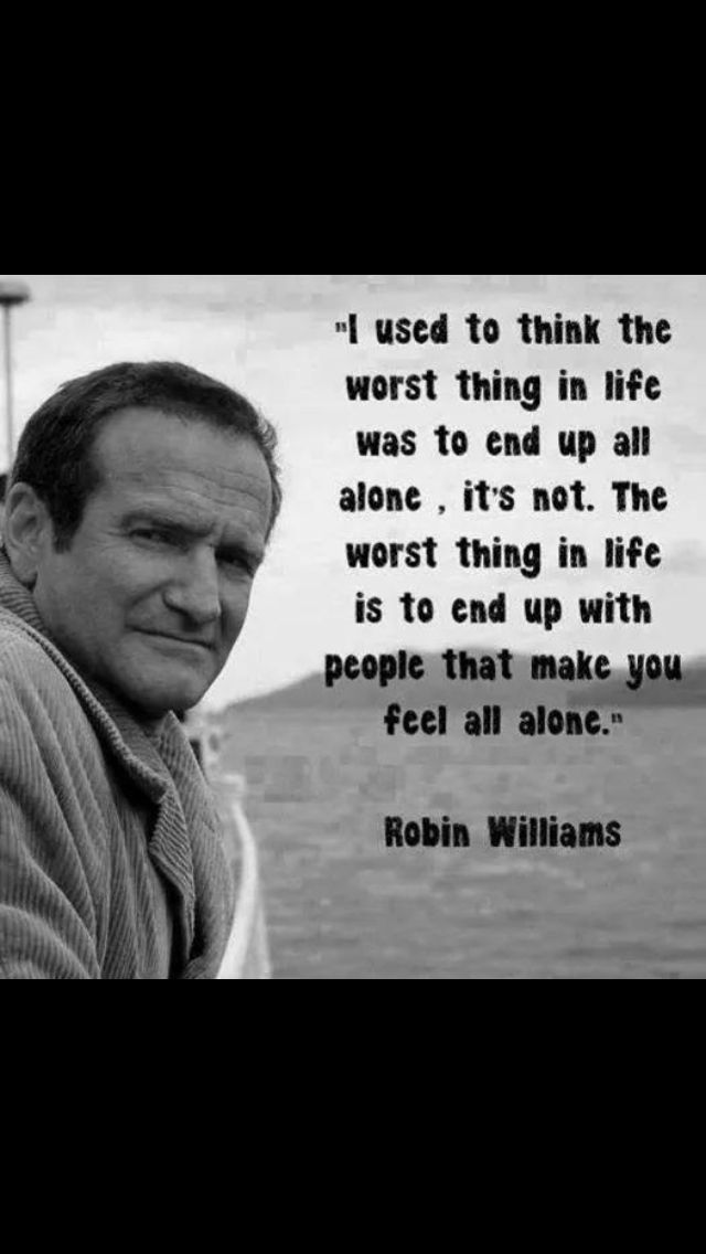 No Fear Of Being Alone Words Brilliant Quote Robin Williams Quotes