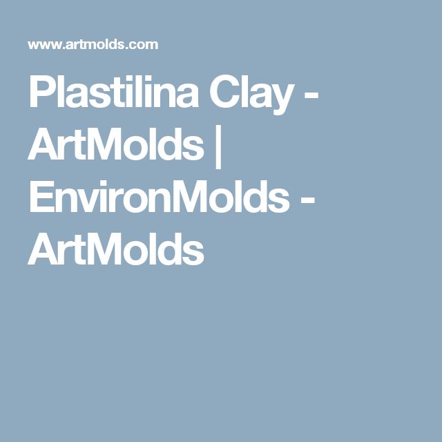 Plastilina Clay - ArtMolds  | EnvironMolds - ArtMolds