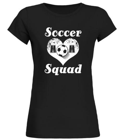 # Soccer Mom Squad T Shirt - Funny Soccer .  Soccer Mom Squad T Shirt - Funny Soccer Gift Tee