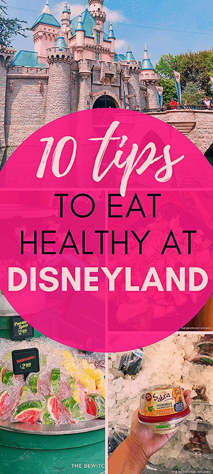 10 Tips to Eat Healthy at Disneyland | The Bewitchin' Kitchen