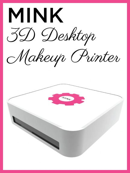 I Would Love To Invest In This Company Mink 3d Makeup Printer By