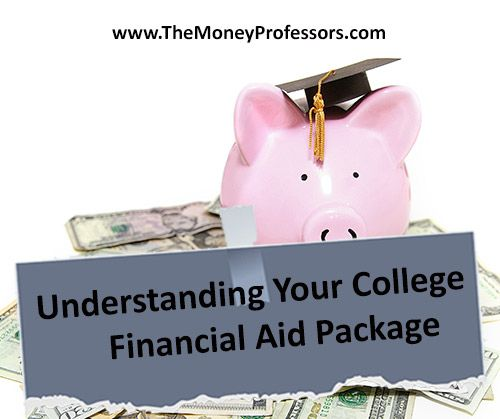 Understanding Your College Financial Aid Package - The Money Professors